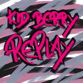 Replay by Kid Berry