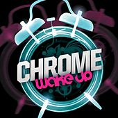 Wake Up by Chrome