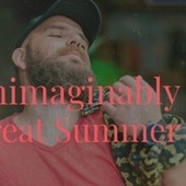 Unimaginably Great Summer von Various Artists
