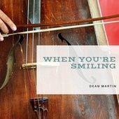 When You're Smiling von Dean Martin