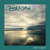 Life Is Light von Chock & Aré