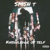 Knowledge of Self by Smsn T