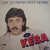 Zar Za Mene Srece Nema by Dragan Kojic Keba