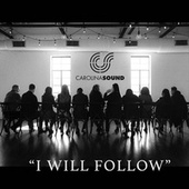 I Will Follow You by Carolina Sound