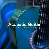Acoustic Guitar Rock Covers von Various Artists