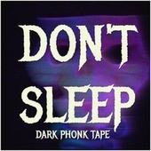 DON'T SLEEP : Dark Phonk Tape by Ryan Celsius Sounds