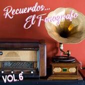 Recuerdos... El Fonógrafo Vol. 6 by German Garcia