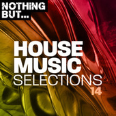 Nothing But... House Music Selections, Vol. 14 de Various Artists
