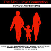 Songs of a Parent's Love by The Mick Lloyd Connection