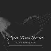 Max Is Making Wax von Miles Davis