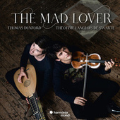 The Mad Lover by Thomas Dunford