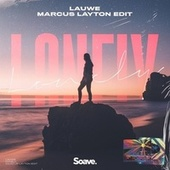 Lonely (Marcus Layton Edit) by Lauwe