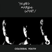 Colossal Youth (40th Anniversary Edition) von Young Marble Giants