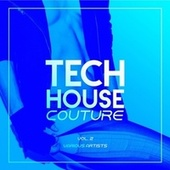 Tech House Couture, Vol. 2 by Various Artists