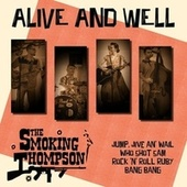 Alive and Well von The Smoking Thompson
