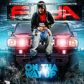 On tha Way Up (Street Mindz Entertainment Presents) by Fiya