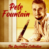 Anthology: The Definitive Collection (Remastered) by Pete Fountain