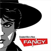 Greatest Hits & More by Fancy