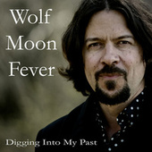 Digging into My Past by Wolf Moon Fever