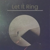 Let It Ring von Los Compadres, Doris Day, Doc Watson, Trio Matamoros, The Diamonds, Carlos Montoya, Antonio Machin