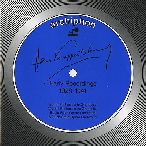 Hans Knappertsbusch: Early Recordings 1928-1941 by Hans Knappertsbusch