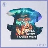 We'll Stay Together van ArtLec
