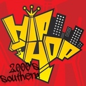 2000's Southern Hip Hop by Various Artists