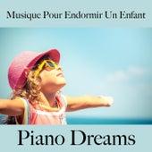 Musique pour endormir un enfant: piano dreams - la meilleure musique by Johannes Eichenauer
