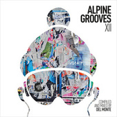 Alpine Grooves 12 (Kristallhütte) by Various Artists