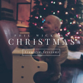 Christmas: Acoustic Sessions by Phil Wickham