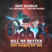 Kill Me Better (Don Diablo VIP Mix) by Don Diablo