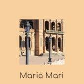 Maria Mari by Pedro Infante, Gloria Lasso, Astor Piazzolla, Waylon Jennings, Mario Lanza, Olga Guillot, Don Gibson, Julio Jaramillo
