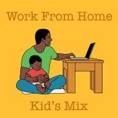Work from Home Kid's Mix de Various Artists