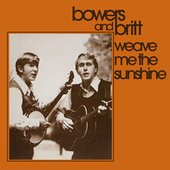Weave Me the Sunshine de Bowers