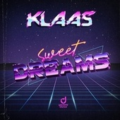 Sweet Dreams von Klaas