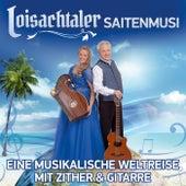 Eine musikalische Weltreise mit Zither und Gitarre by Loisachtaler Saitenmusi