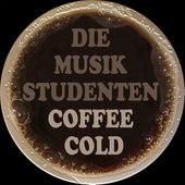 Coffee Cold von Die Musikstudenten