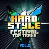 Hardstyle Festival Top Traxx, Vol. 2 di Various Artists