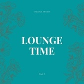 Lounge Time, Vol. 2 by Various Artists