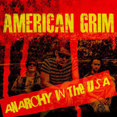 Anarchy In The USA by American Grim