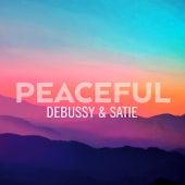 Peaceful Debussy & Satie by Claude Debussy
