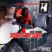 Respect Not Clout by Saint Soprano
