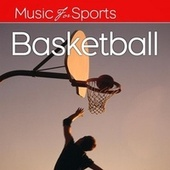 Music for Sports: Basketball by Various Artists