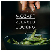 Mozart Relaxed Cooking de Wolfgang Amadeus Mozart