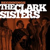 Beginnings by The Clark Sisters