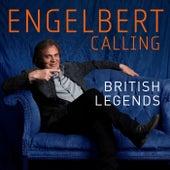Engelbert Calling: British Legends by Engelbert Humperdinck