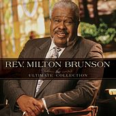 The Ultimate Collection by Rev. Milton Brunson & The Thompson Community Singers