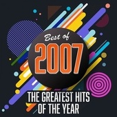 Best of 2007: The Greatest Hits of the Year de Various Artists