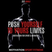 Push Yourself to Yours Limits - Motivation for Sport & Workout von Motivation Sport Fitness