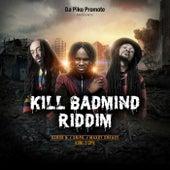 Kill Badmind Riddim de Snipa